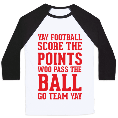 Yay Football Score The Points Woo Pass The Ball Go Team Yay Baseball Tee