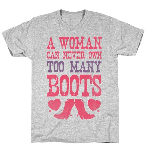 No Such Thing As Too Many Boots Mens T-Shirt