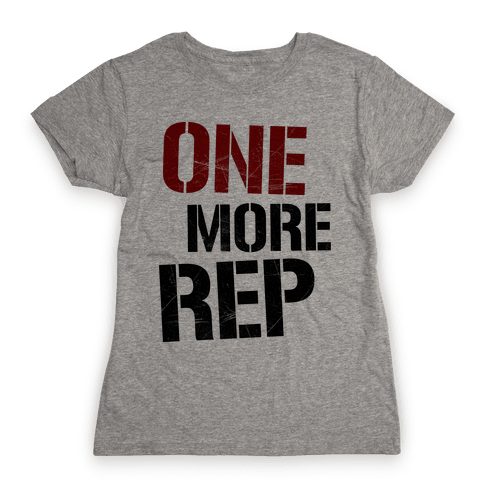 One More Rep Womens T-Shirt