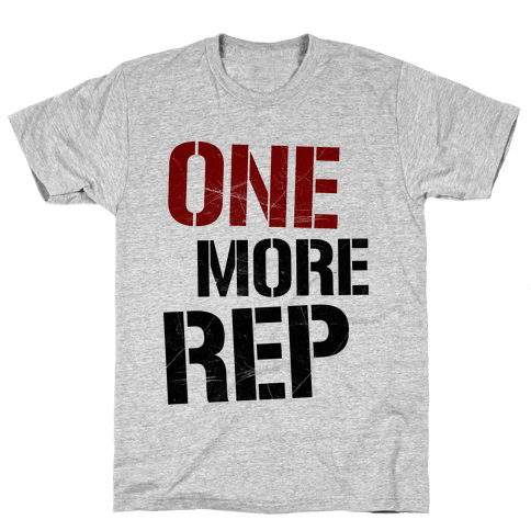 One More Rep Mens/Unisex T-Shirt