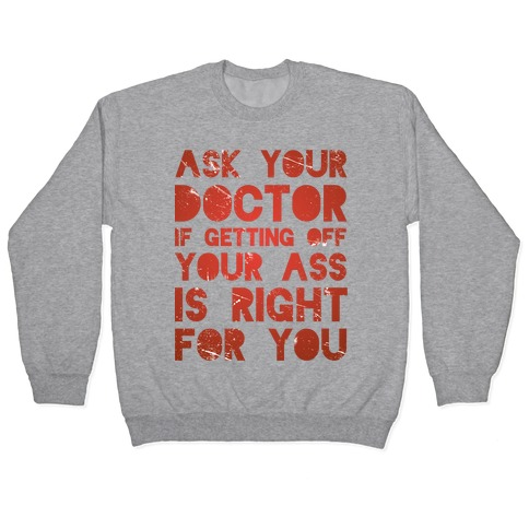 Ask Your Doctor Pullover