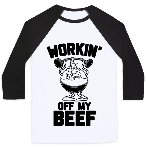 Workin' Off My Beef