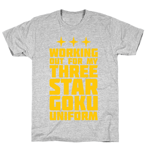 Working Out for My Three Star Goku Uniform Mens T-Shirt