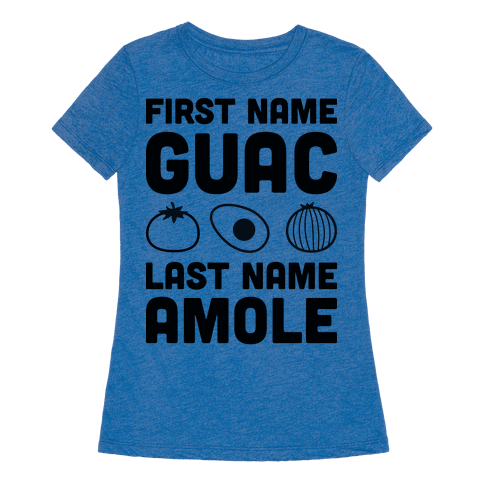 Human first name guac last name amole clothing tee for Last name pictures architecture