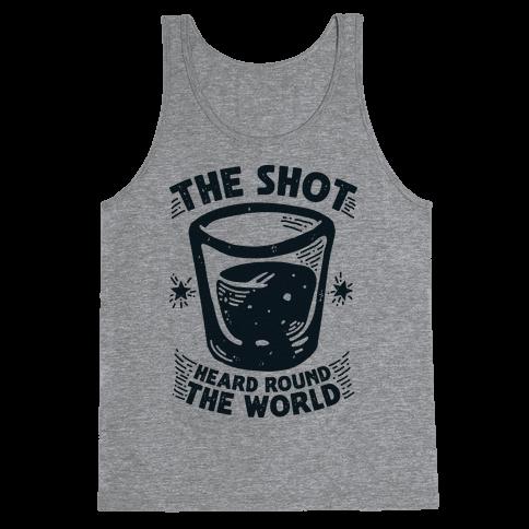 The Shot Heard Round The World Tank Top
