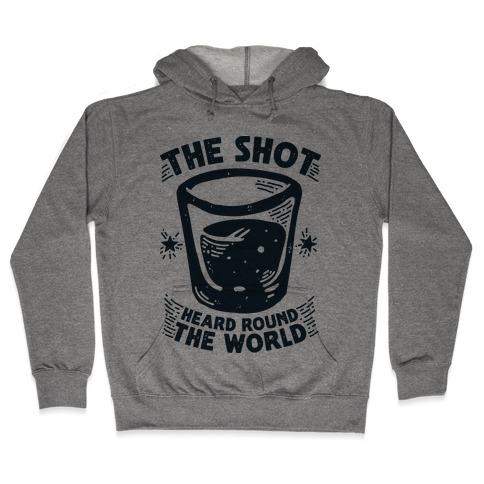 The Shot Heard Round The World Hooded Sweatshirt