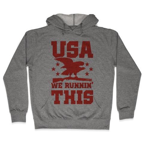 USA We Runnin' This Hooded Sweatshirt