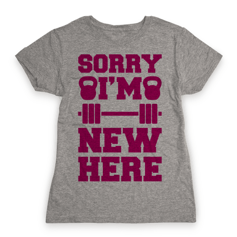 Sorry I'm New Here Womens T-Shirt
