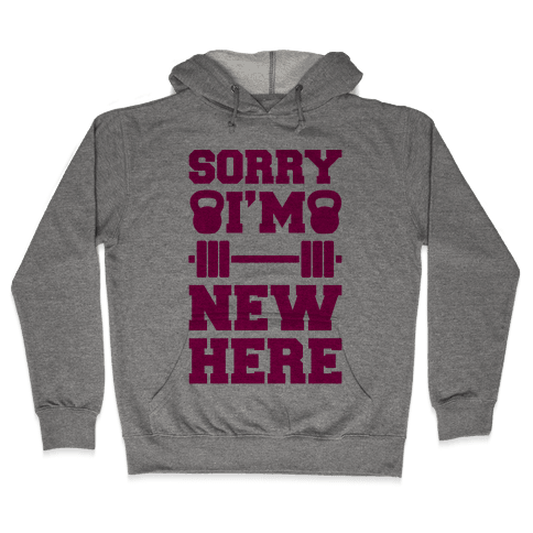 Sorry I'm New Here Hooded Sweatshirt