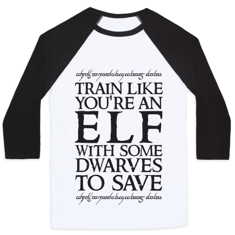 Train Like Your An Elf With Some Dwarves To Save Baseball Tee
