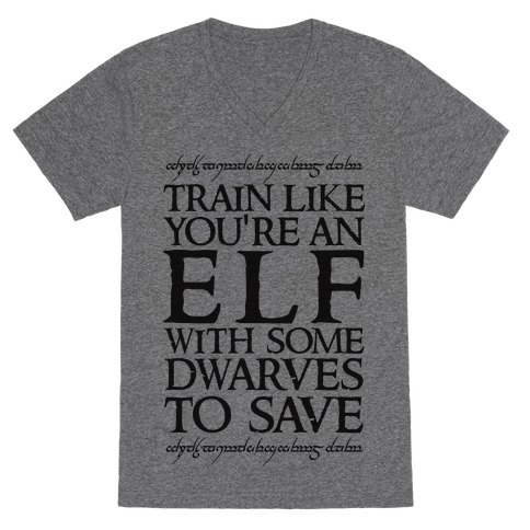 Train Like Your An Elf With Some Dwarves To Save V-Neck Tee Shirt