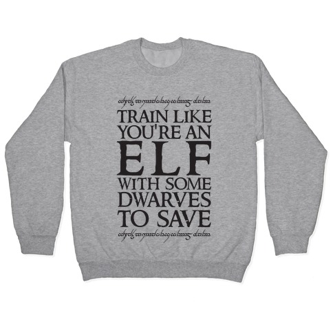 Train Like Your An Elf With Some Dwarves To Save Pullover