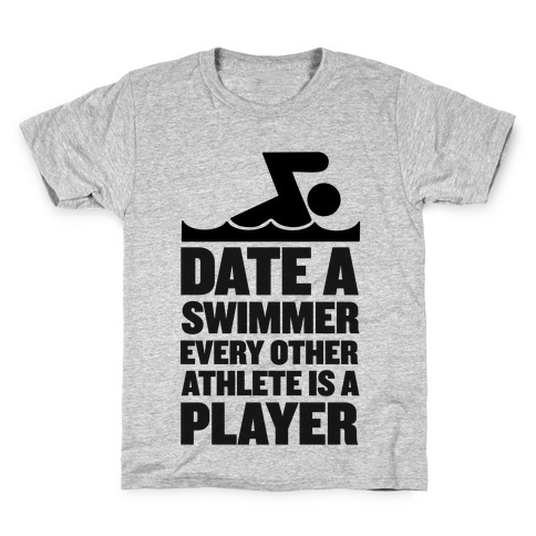 Date a Swimmer, Every Other Athlete is a Player Kids T-Shirt