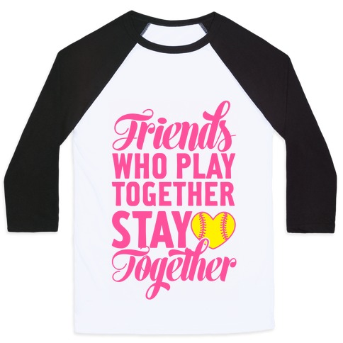 Friends Who Play Together Baseball Tee