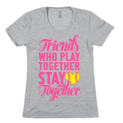 Friends Who Play Together Womens T-Shirt