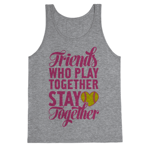Friends Who Play Together Tank Top