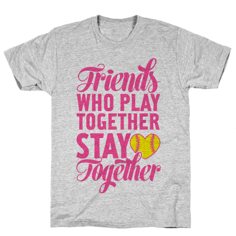Friends Who Play Together Mens T-Shirt