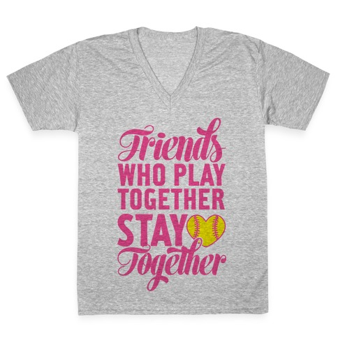 Friends Who Play Together V-Neck Tee Shirt