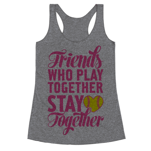 Friends Who Play Together Racerback Tank Top