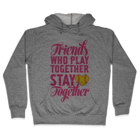 Friends Who Play Together Hooded Sweatshirt