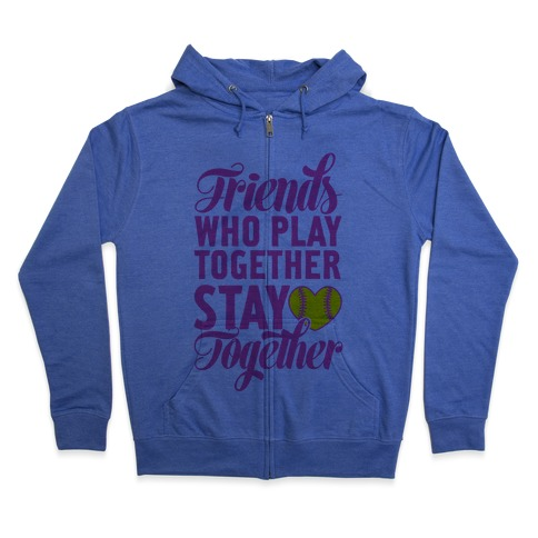 Friends Who Play Together Zip Hoodie