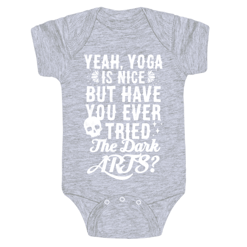Yeah Yoga Is Nice But Have You Ever Tried The Dark Arts? Baby Onesy