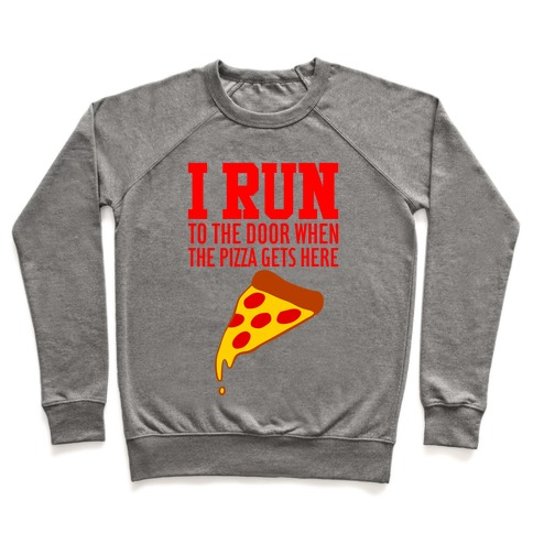 I RUN (To The Door When The Pizza Gets Here) Pullover