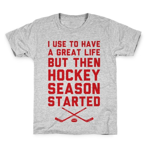 I Use To Have A Great Life But Then Hockey Season Started Kids T-Shirt