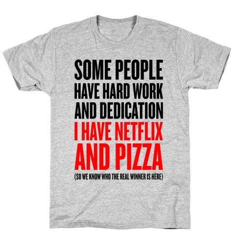 Netflix And Pizza T-Shirt
