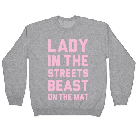 Lady In The Streets Freak On The Mat Pullover
