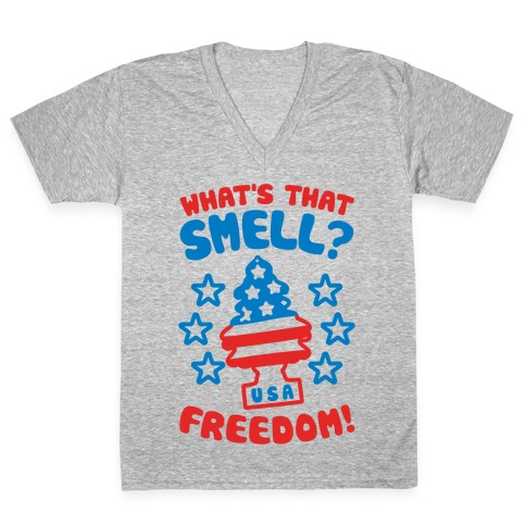 What's That Smell? Freedom! V-Neck Tee Shirt