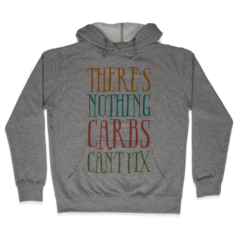 There's Nothing Carbs Can't Fix Hooded Sweatshirt