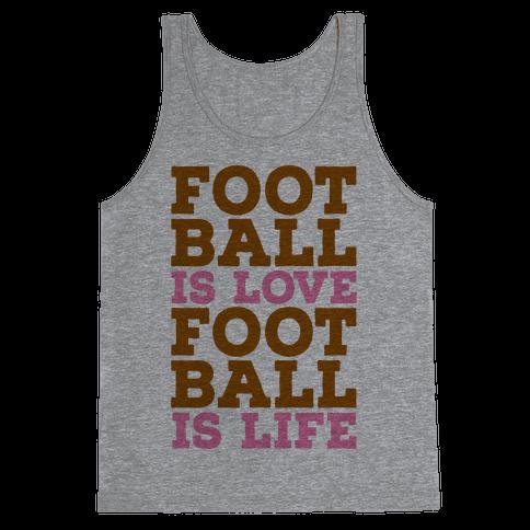 Football is Love Football is Life Tank Top