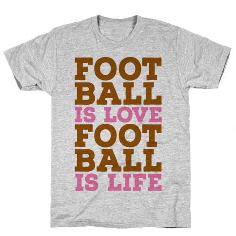 Football is Love Football is Life Mens T-Shirt