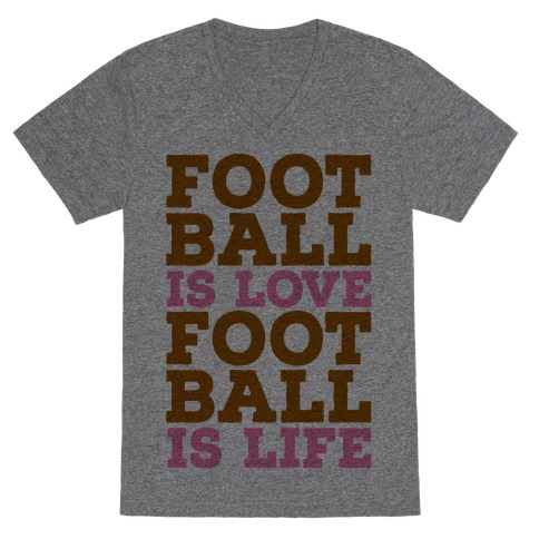 Football is Love Football is Life V-Neck Tee Shirt