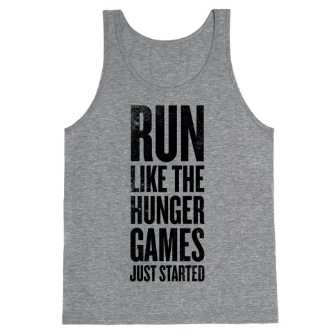 Run Like The Hunger Games Just Started Tank Top