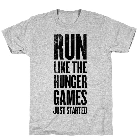 Run Like The Hunger Games Just Started Mens T-Shirt