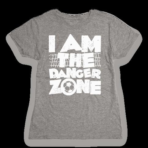 I AM The Danger Zone Womens T-Shirt
