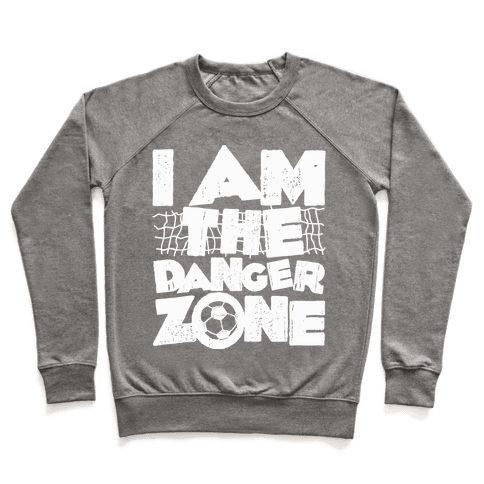 I AM The Danger Zone Pullover