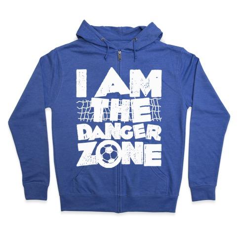 I AM The Danger Zone Zip Hoodie