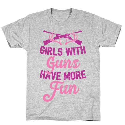 Girls With Guns Have More Fun T-Shirt