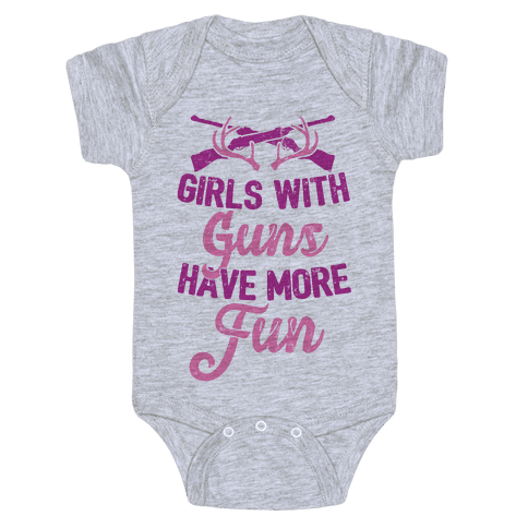 Girls With Guns Have More Fun Baby Onesy