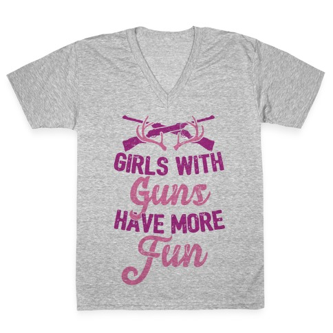 Girls With Guns Have More Fun V-Neck Tee Shirt