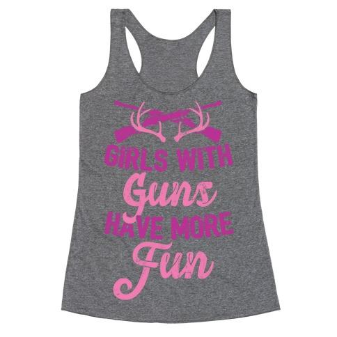 Girls With Guns Have More Fun Racerback Tank Top