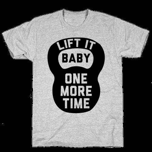 Lift It Baby Mens T-Shirt