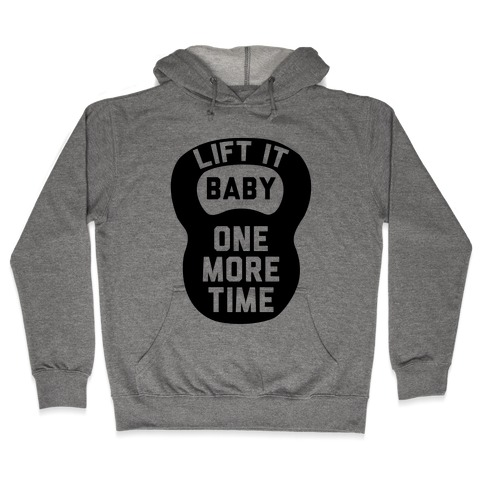 Lift It Baby Hooded Sweatshirt