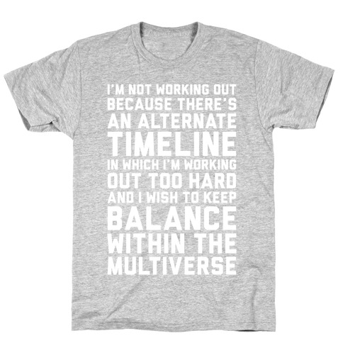 I Don't Work Out T-Shirt