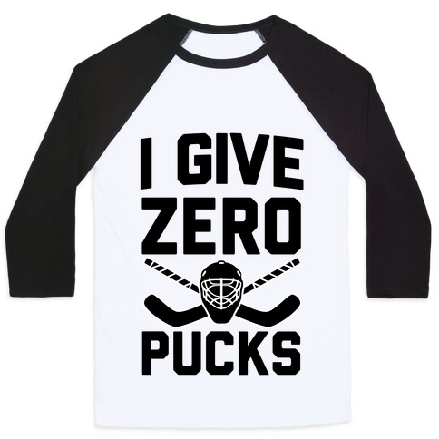 I Give Zero Pucks Baseball Tee