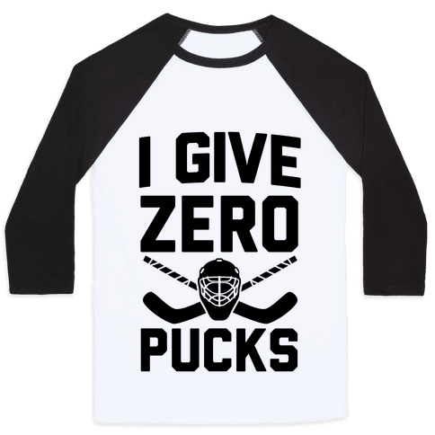 I Give Zero Pucks Baseball Tee