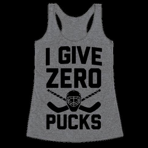 I Give Zero Pucks Racerback Tank Top